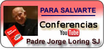 Videos: Serie de Conferencias, Padre Jorge Loring SJ
